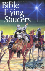 book, the bible and flying saucers, by Dr. Barry Downing